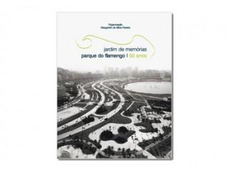 Catálogo Jardim de Memórias <br> Parque do Flamengo 50 anos